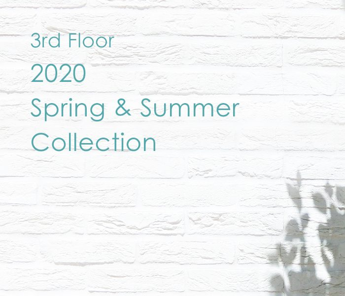 3rd Floor 2020 Spring & Summer Collection
